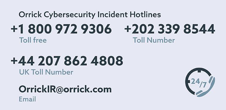 Orrick Cybersecurity Incident Hotlines