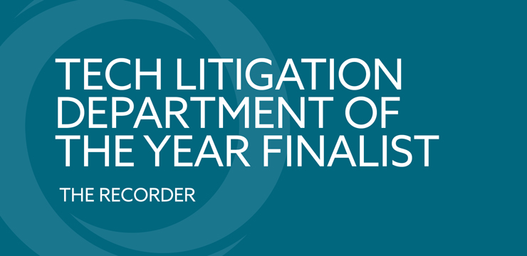 Tech Litigation Department of the Year Finalist - The Recorder
