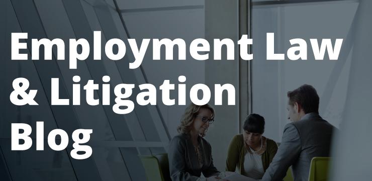 Employment Law & Litigation Blog