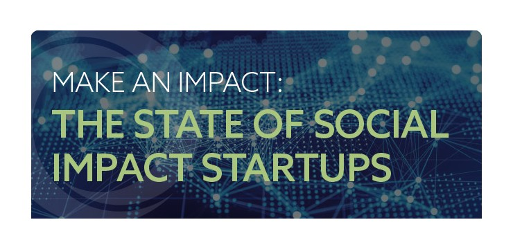 Make An Impact: The State of Social Impact Startups