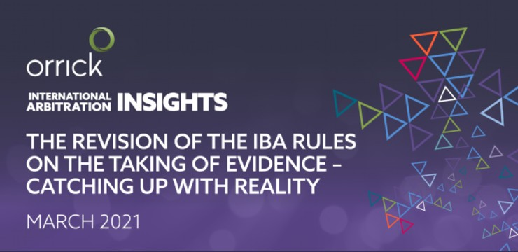 The Revision of the IBA Rules on the Taking of Evidence