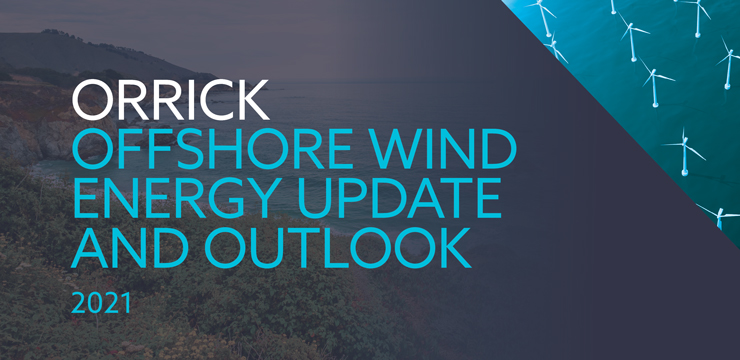 Orrick Offshore Wind Energy Update and Outlook 2021