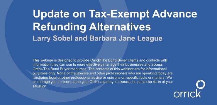 Update on Tax-Exempt Advance Refunding Alternatives
