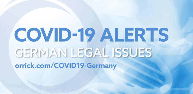 COVID-19 Alerts   German Legal Issues