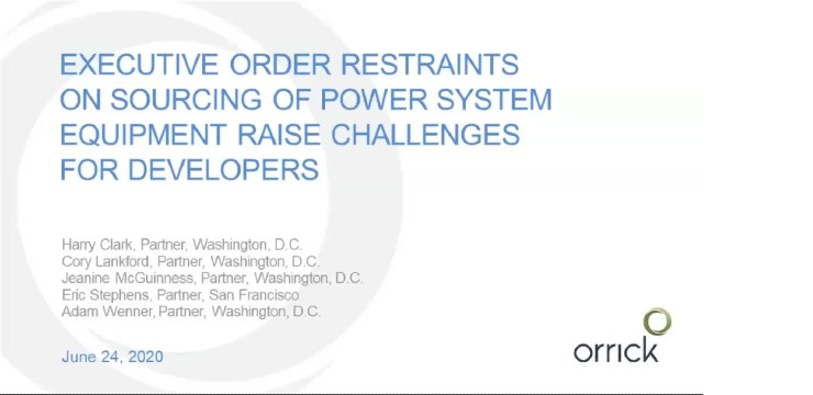 cover slide for Executive Order Restraints on Sourcing of Power System Equipment Raises Challenges for Developers