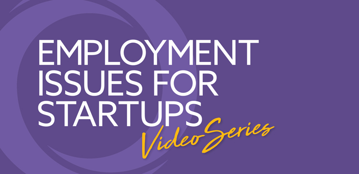 Employment Issues for Startups Video Series