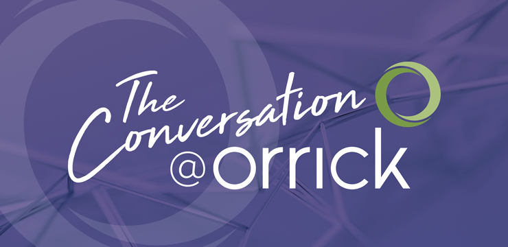 The Conversation @Orrick