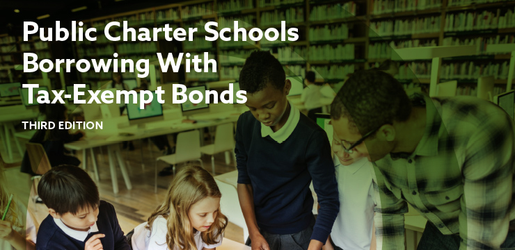 Public Charter Schools: Borrowing With Tax-Exempt Bonds (Third Edition)