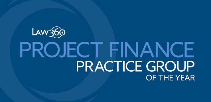 Law360 Project Finance Practice Group of the Year