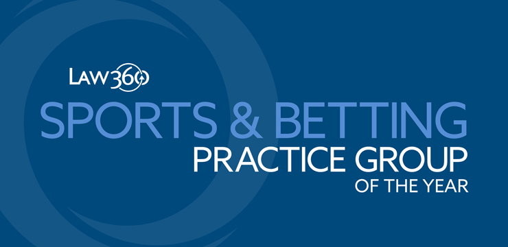 Law360 Sports & Betting Practice Group of the Year