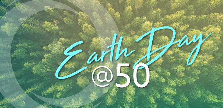 photo of trees with text Earth Day @50