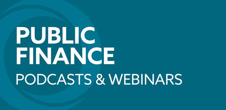 Orrick Public Finance Podcasts & Webinars