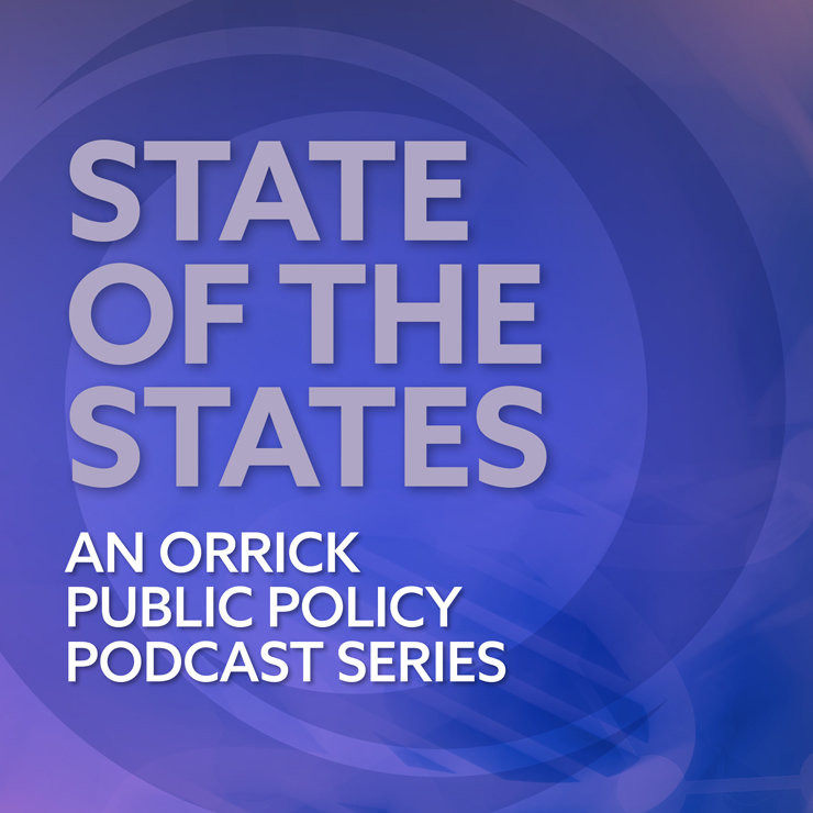 State of the States - An Orrick Public Policy Podcast Series