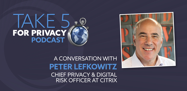 Take 5 for Privacy podcast - Peter Lefkowitz