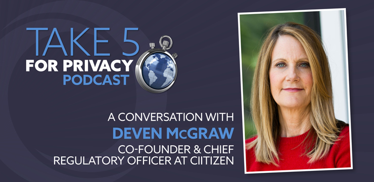 Take 5 for Privacy podcast - Deven McGraw