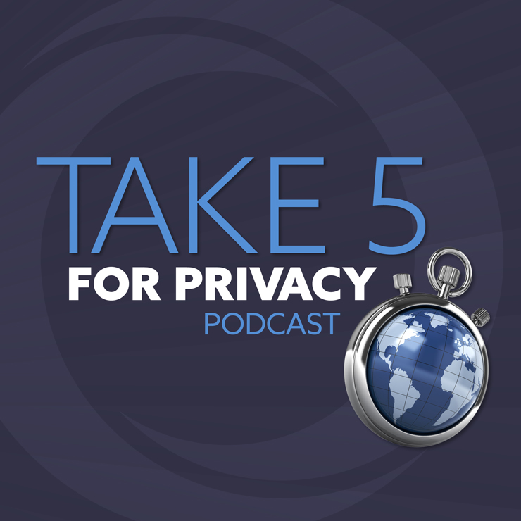 Take 5 for Privacy | An Orrick Public Policy Podcast Series