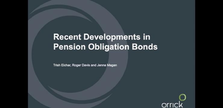 Webinar: Recent Developments in Pension Obligation Bonds