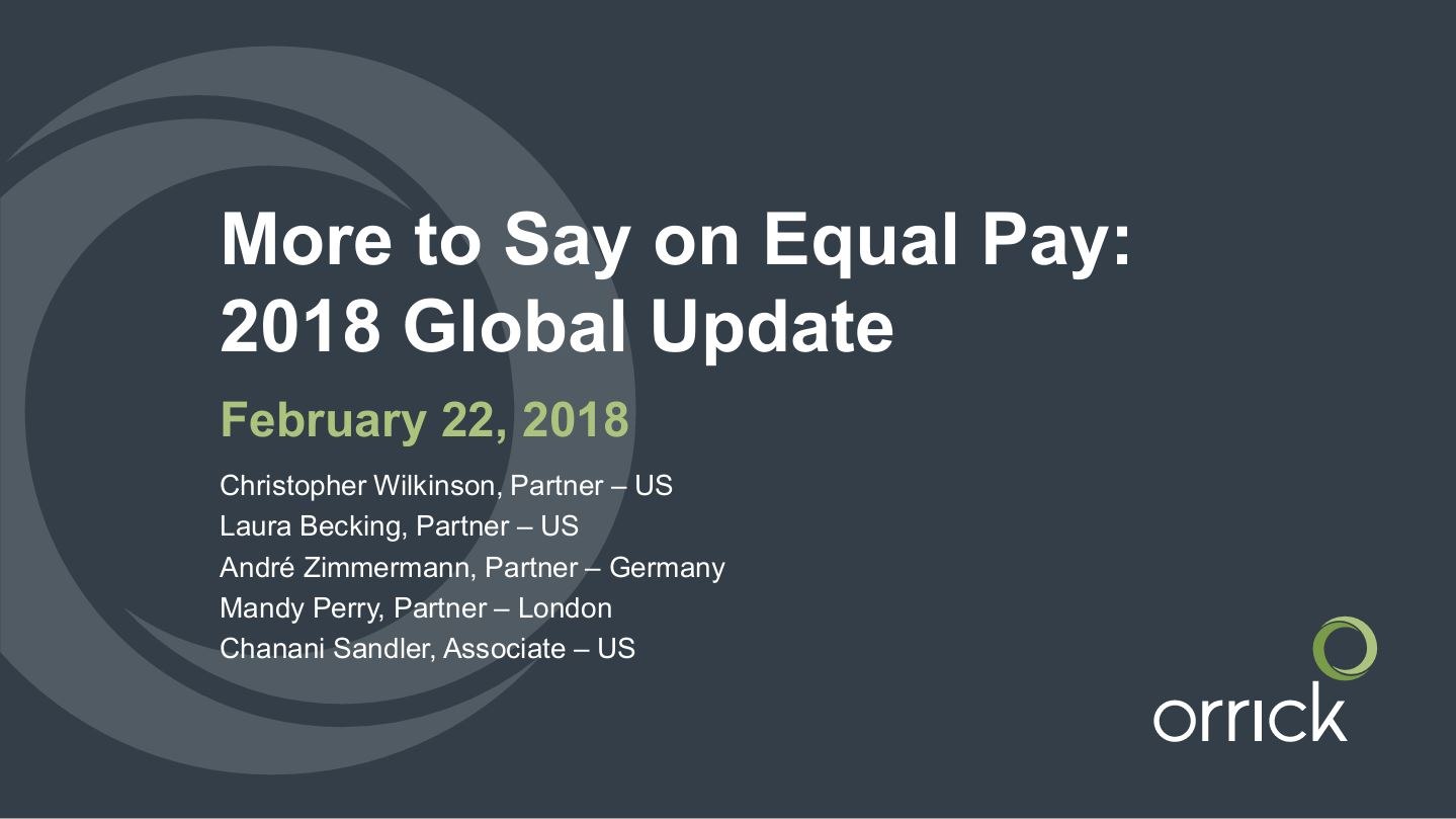 Orrick Webinar: More to Say on Equal Pay: 2018 Global Update